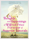The Thoughts and Happenings of Wilfred Price, Purveyor of Superior Funerals (eBook)