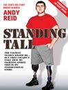 Standing Tall (eBook): The Taliban Nearly Killed Me....But They Couldn't Take Away My Fighting Spirit. the Inspirational Story of a True British Hero