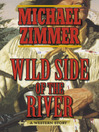 Wild Side of the River (eBook): A Western Story