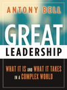 Great Leadership (eBook): What It Is and What It Takes in a Complex World