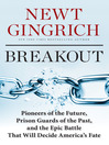 Breakout (eBook): Pioneers of the Future, Prison Guards of the Past, and the Epic Battle That Will Decide America's Fate