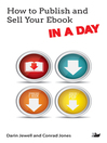 How to Publish and Sell Your Ebook IN a DAY (eBook)