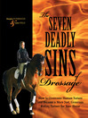 The Seven Deadly Sins of Dressage (eBook): How to Overcome Human Nature and Become a More Just, Generous Riding Partner for Your Horse