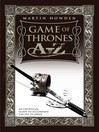 Games of Thrones A-Z (eBook): An Unofficial Guide to the Hit TV Series