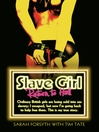Slave Girl--Return to Hell (eBook): Ordinary British girls are being sold into sex slavery; I escaped, but now I'm going to help free them. This is my true story