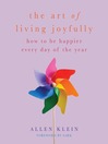The Art of Living Joyfully (eBook): How to be Happier Every Day of the Year