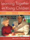 Learning Together with Young Children (eBook): A Curriculum Framework for Reflective Teachers