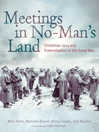 Meetings in No Man's Land (eBook): Christmas 1914 and Fraternisation in the Great War