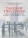Tales of Two Cities (eBook): Paris, London and the Birth of the Modern City
