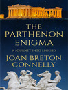 The Parthenon Enigma (eBook): A Journey Into Legend