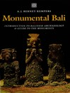 Monumental Bali (eBook): Introduction to Balinese Archaeology & Guide to the Monuments