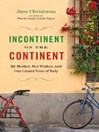 Incontinent on the Continent (eBook): My Mother, Her Walker, and Our Grand Tour of Italy