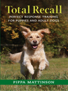 Total Recall (eBook): Perfect Response Training for Puppies and Adult Dogs
