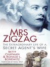 Mrs Zigzag (eBook): The Extraordinary Life of a Secret Agent's Wife