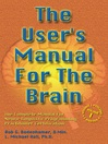 The User's Manual for the Brain, Volume 1 (eBook): The Complete Manual for Neuro-linguistic Programming