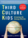Third Culture Kids (eBook): Growing Up Among Worlds