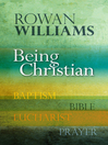 Being Christian (eBook): Baptism, Bible, Eucharist, Prayer