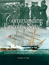 Commanding Lincoln's Navy (eBook): Union Naval Leadership During the Civil War