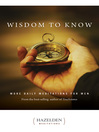 Wisdom to Know (eBook): More Daily Meditations for Men
