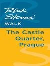 Rick Steves' Walk (eBook): The Castle Quarter, Prague