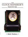 The Clock Repairer's Manual (eBook)