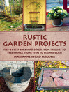 Rustic Garden Projects (eBook): Step-by-Step Backyard Décor from Trellises to Tree Swings, Stone Steps to Stained Glass