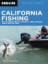 Moon California Fishing (eBook): The Complete Guide to Fishing on Lakes, Streams, Rivers, and the Coast