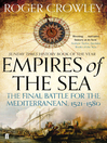Empires of the Sea (eBook): The Final Battle for the Mediterranean, 1521-1580