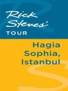 Rick Steves' Tour (eBook): Hagia Sophia, Istanbul