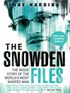 The Snowden Files (eBook): The Inside Story of the World's Most Wanted Man