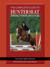 The Complete Guide to Hunter Seat Training, Showing, and Judging (eBook): On the Flat and Over Fences