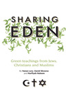 Sharing Eden (eBook): Green Teachings from Jews, Christians, and Muslims