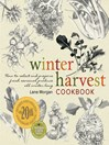 Winter Harvest Cookbook (eBook): How to Select and Prepare Fresh Seasonal Produce All Winter Long