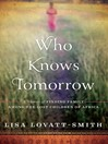 Who Knows Tomorrow (eBook): A Memoir of Finding Family among the Lost Children of Africa