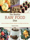 The Healthy Raw Food Diet (eBook): Advice and Recipes to Energize, Dehydrate, Lose Weight, and Feel Great
