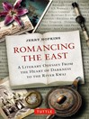 Romancing the East (eBook): A Literary Odyssey from the Heart of Darkness to the River Kwai