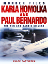 Karla Homolka and Paul Bernardo (eBook): The Ken and Barbie Killers