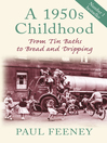 A 1950s Childhood (eBook): From Tin Baths to Bread and Dripping