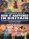 The Mammoth Book of How it Happened in Britain (eBook)