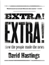 Extra! Extra! (eBook): How the People Made the News