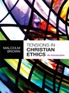 Tensions in Christian Ethics (eBook): An Introduction