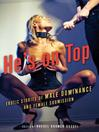 He's on Top (eBook): Erotic Stories of Male Dominance and Female Submission