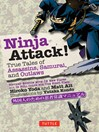Ninja Attack! (eBook): True Tales of Assassins, Samurai, and Outlaws