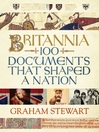 Britannia (eBook): 100 Documents That Shaped a Nation