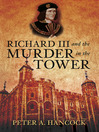 Richard III and the Murder in the Tower (eBook)