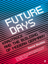 Future Days (eBook): Krautrock and the Building of Modern Germany