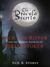 The Dracula Secrets (eBook): Jack the Ripper and the Darkest Sources of Bram Stoker