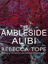 The Ambleside Alibi (eBook): Lake District Mystery Series, Book 2