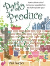 Patio Produce (eBook): How to Cultivate a Lot of Home-grown Vegetables From the Smallest Possible Space