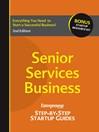Senior Services Business (eBook): Step-by-Step Startup Guide